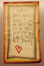A Valentine from The Child that I had no hand in making. (Thanks, Doris!)